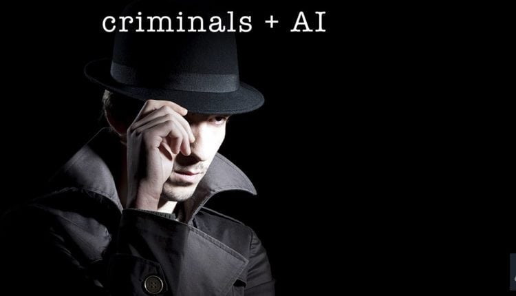 Criminals are Working on Exploiting Artificial Intelligence | Tech News
