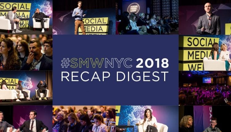 Free Download: #SMWNYC 2018 Recap Digest | Tech News