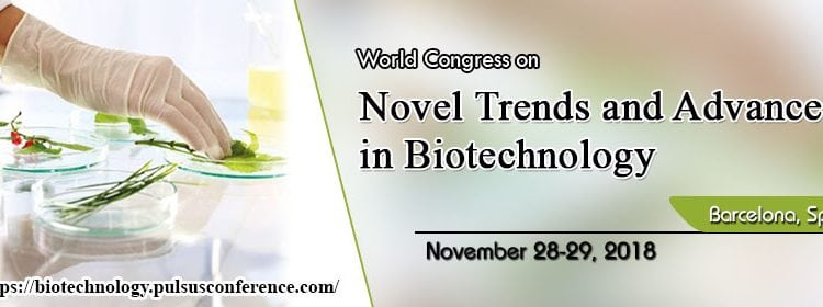 World Congress on Novel Trends and Advances in Biotechnology – Tech News| Tech News