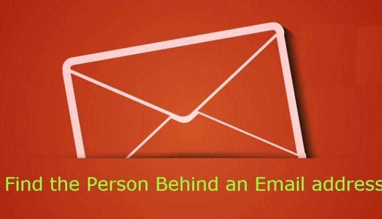 How you can Discover the Individual behind an E mail Deal with   Tech News