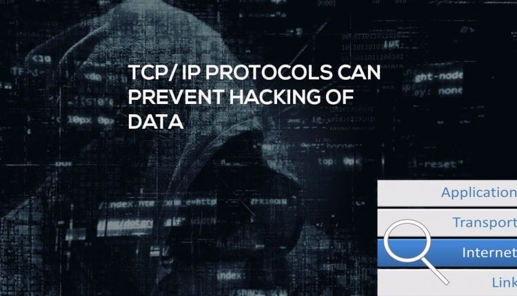 TCP/IP can control the hacking, but it will ruin the Internet | Tech News