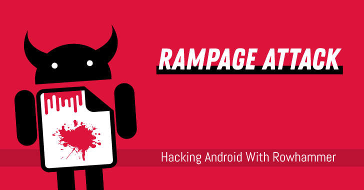 RAMpage Attack Explained—Exploiting RowHammer On Android Again! | Tech News