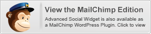 Advanced Social Widget is also available in a MailChimp WordPress edition