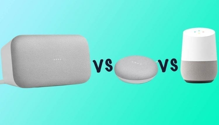 Google Home vs Google Home Mini vs Google Home Max: Which Google Home speaker should you buy? | Apps news