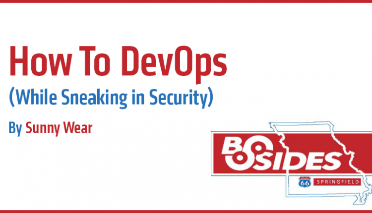 BSides Springfield Preview: How To DevOps (While Sneaking in Security) | Tech Security