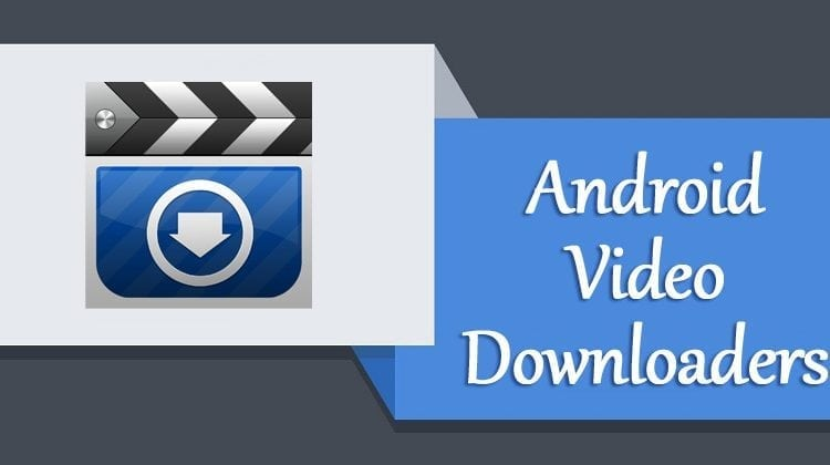 Top 10 Best Video Downloading Apps for Android | Viral News