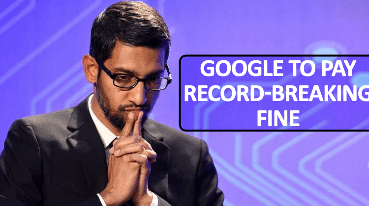 OMG! Google To Pay Record-Breaking 4.3 Billion Euros In Fine | Viral Tech