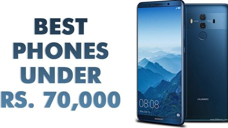 Top 10 Best Android Phones Under Rs. 70,000 In 2018 | Viral News