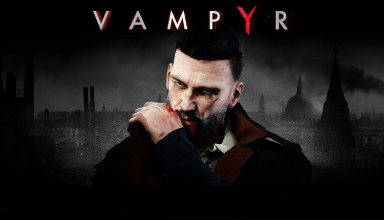 Vampyr is adding new difficulty modes for experienced and story-seeking players | Gaming