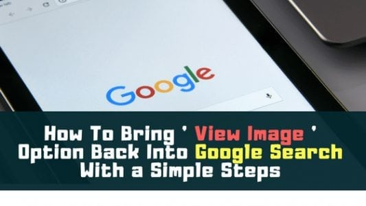 How To Bring ' View Image ' Option Back Into Google Search With a Simple Steps | Tips & Tricks