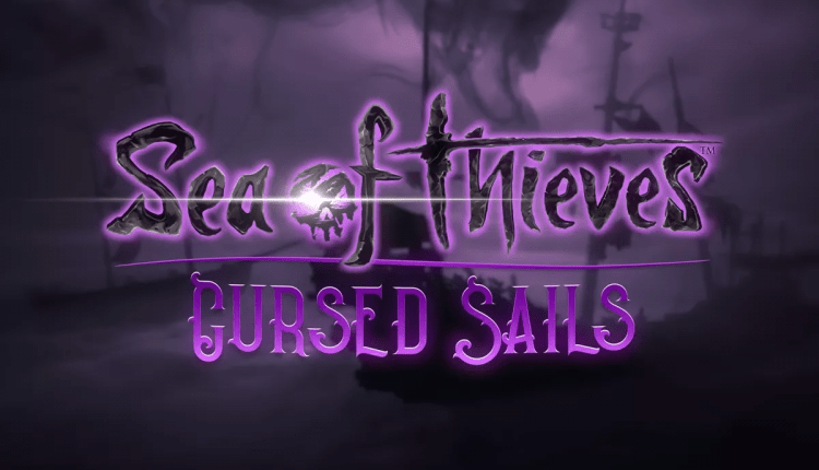 Xbox One/PC Sea of Thieves Update 1.2.1 Released; Offers Cursed Sails Changes, Key Performance Improvements, Crash Fixes & More | Gaming