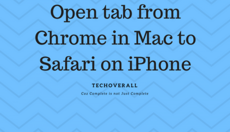 Open tab from Chrome in Mac to Safari on iPhone [How To]   Tips & Tricks
