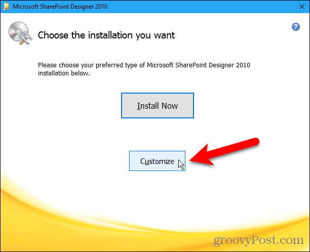 Click Customize in Sharepoint 2010 installation