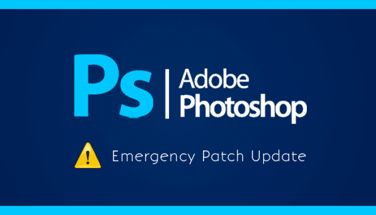 Adobe Issues Emergency Patches for Critical Flaws in Photoshop CC | Cyber Security