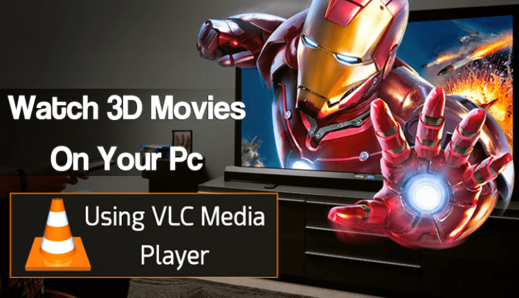 How To Watch 3D Movies & Motion pictures On VLC Media Participant | Tips & Tricks