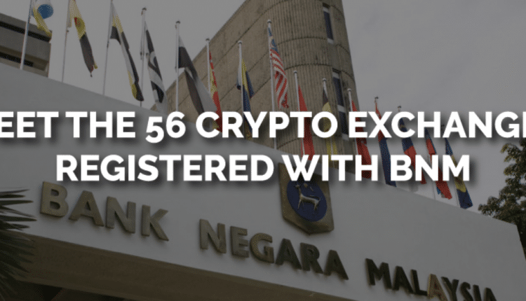 Meet the 29 Cryptocurrency Exchanges in Malaysia Registered with BNM