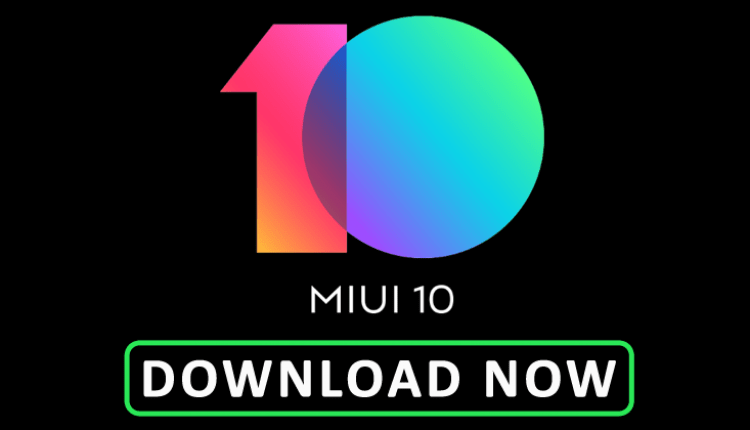 This Devices Will Be First To Receive The Stable Version Of MIUI 10 | Viral Tech