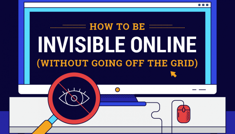 How to Be Invisible Online -(Infographic) | Social Media