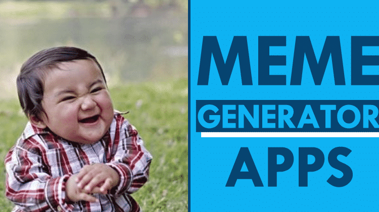 Top 10 Best Free Meme Generator Apps For Android