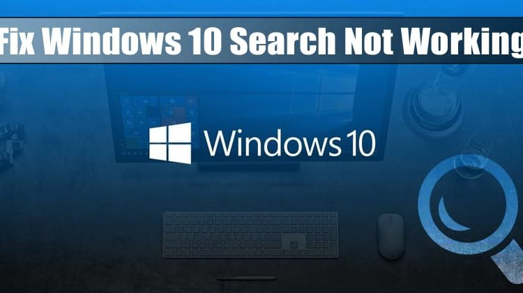 Fix Windows 10 Search Not Working Issue