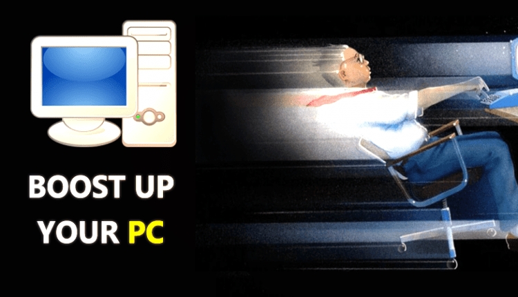20 Quick Ways To Boost Up Your Windows PC