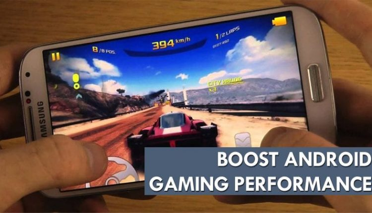 Boost Up Game Performance In Your Android