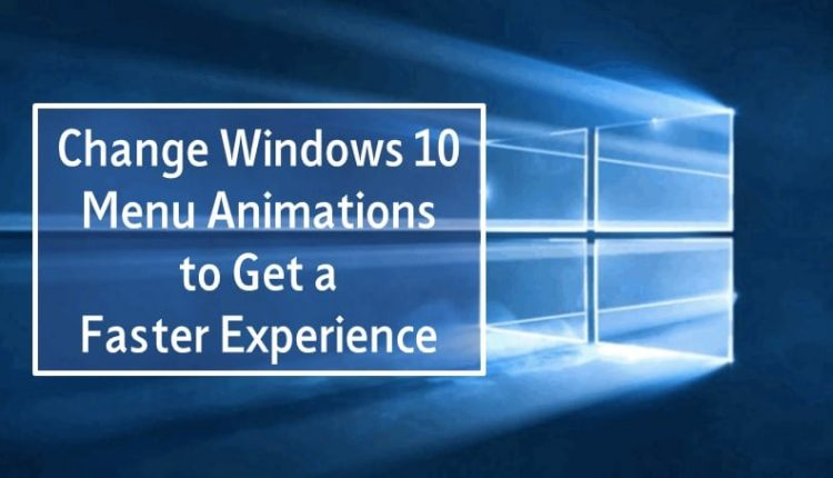 Change Windows Menu Animations for Faster Experience