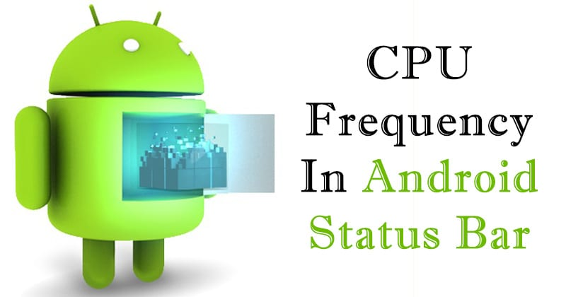 How To Show the CPU Frequency In Android Status Bar 1