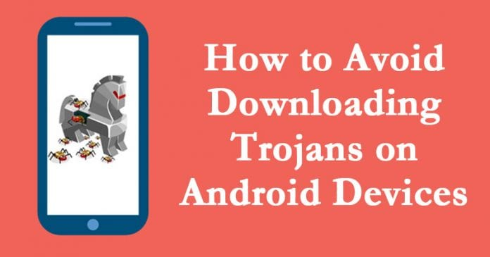 How to Avoid Downloading Trojans on Android Devices 1