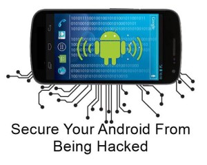 Secure Your Android From Being Hacked
