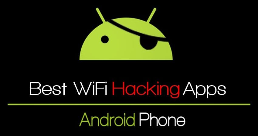 Best WiFi Hacking Apps For Android 2019