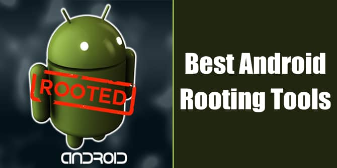 Top 8 Best Android Rooting Tools To Get Root Access