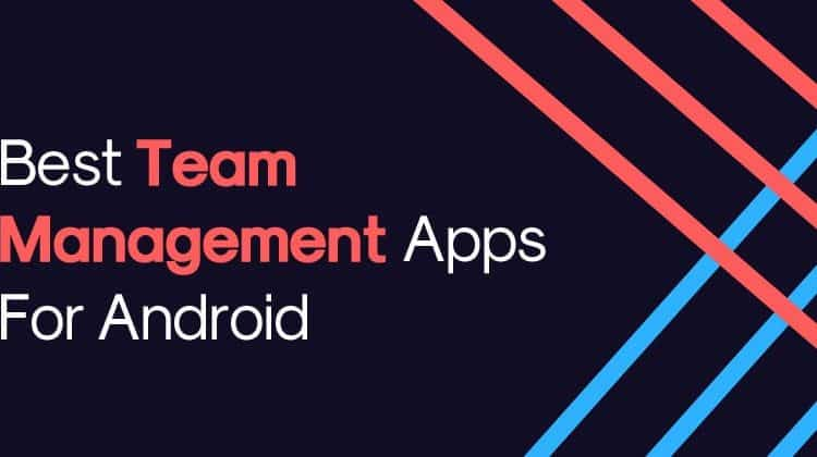 Prime 15 Greatest Team Management Apps For Android