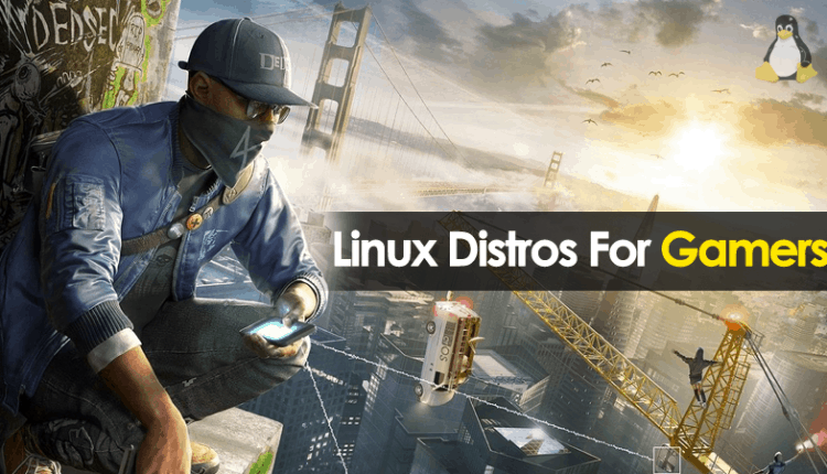 13 Best Linux Distros For Gamers