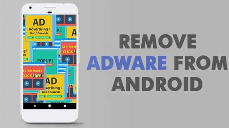 Top 5 Best Adware Removal Apps For Android 2019