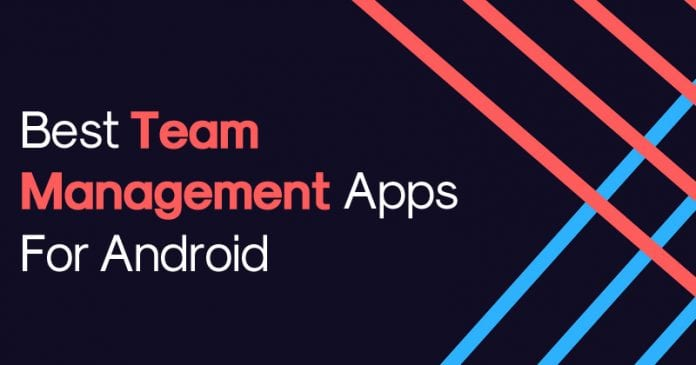 Best Team Management Apps For Android