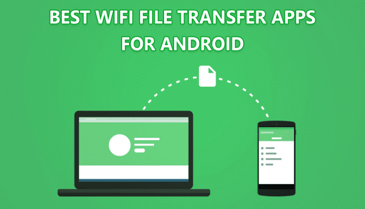 Prime 20 Greatest Wi-Fi File Switch Apps For Android