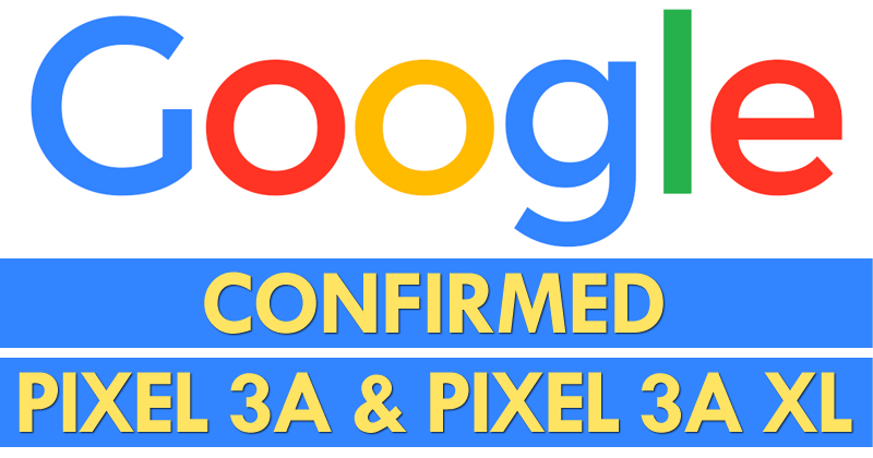 Google Accidentally Confirmed The New Pixel 3a and Pixel 3a XL