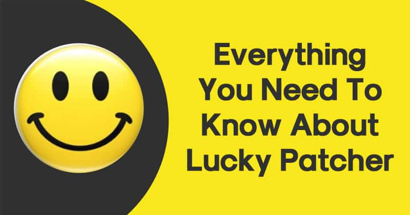Is Lucky Patcher Safe? Everything You Need To Know About Lucky Patcher