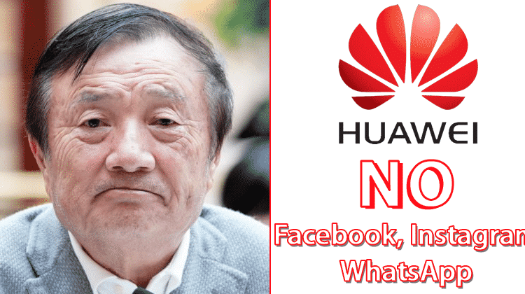 Huawei Blocked From Installing FB, Instagram & WhatsApp