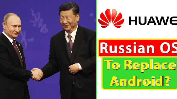 Huawei May Use This Russian OS To Replace Android In Its Smartphones
