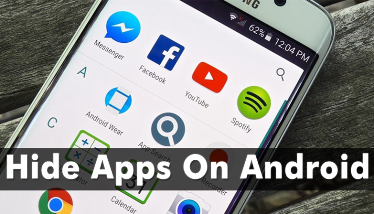How To Hide Apps On Android Latest Trick