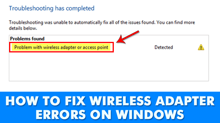 Fix Problem with Wireless Adapter or Access Point Error on Windows