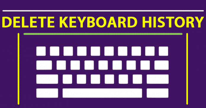 How To Delete The Keyboard History On Any Android Device