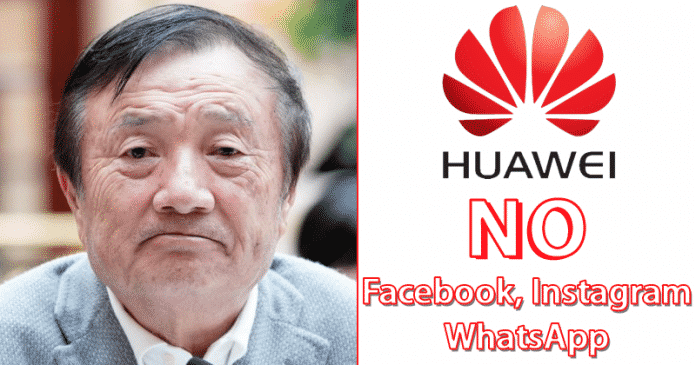 OMG! Huawei Blocked From Installing Facebook, Instagram & WhatsApp On New Smartphones