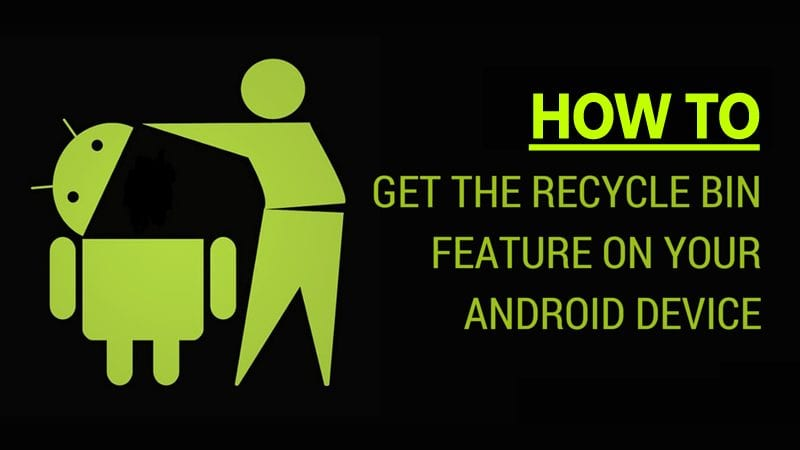 Add Recycle Bin Feature In Any Android