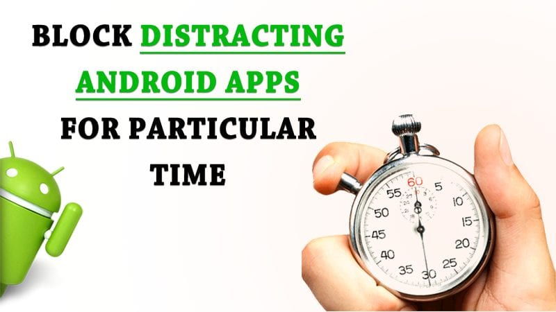 Block Or Stop Any Particular App For Particular Time In Android