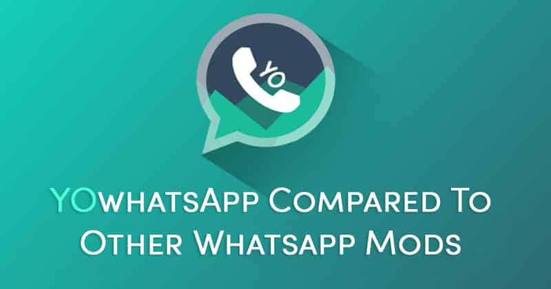 YoWhatsApp Compared To Other WhatsApp Mods