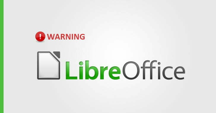 Just Opening A Document in LibreOffice Can Hack Your Computer