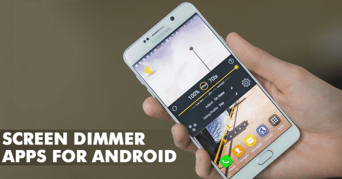Top 10 Best Screen Dimmer Apps For Android 2019